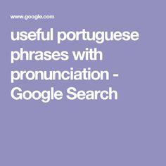 useful portuguese phrases with pronunciation - Google Search