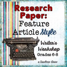 Research Paper: Feature Article Writers WorkshopSay the words research paper to middle school students and their groans will echo through the school like a yodel in the Grand Canyon. Introduce the term feature article, and you have a fighting chance of piquing their curiosity.
