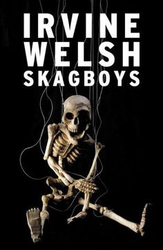 Good Minds Suggest—Irvine Welsh's Favorite Books About Addiction (Author of Trainspotting) September, 2012