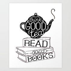 Drink Good Tea, Read Good Books Art Print by evieseo | Society6