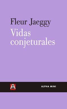 Vidas Conjeturales, Fleur Jaeggy John Keats, Marcel, Cover, Poet, Life, Childhood, Writers, Reading, Slipcovers