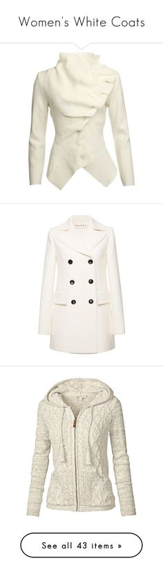 """""""Women's White Coats"""" by eternalfeatherfilm on Polyvore featuring outerwear, jackets, tops, coats, sweaters, winter white, white jacket, lapel jacket, white winter jacket and ruffle jacket"""
