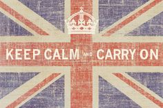 always keep calm and carry on.