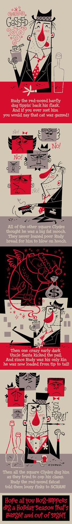 Derek Yaniger, 'Rudy the Red-Nosed Barfly!'  #art #illustration #DerekYaniger