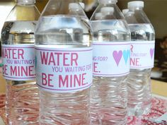 "Free Printable for bottled water. ""Water You Waiting For? Be Mine."""