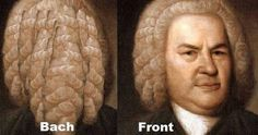 This more accurate representation of Johann.   18 Things That Are Only Funny To Musicians