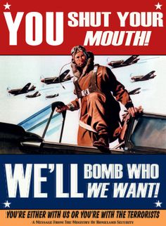How dare you speak out against the war!