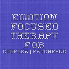 Emotion Focused Therapy for Couples|PsychPage