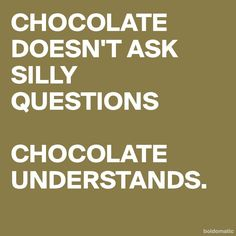 CHOCOLATE DOESN'T AS