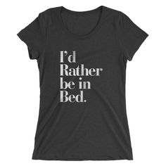 I'd Rather Be in Bed Women's Tri-Blend T-Shirt - AVAWILDE