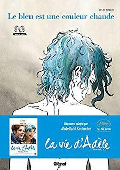 Amazon.fr - Le bleu est une couleur chaude (nouvelle édition) - Julie Maroh - Livres