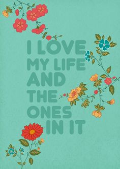 I love my life and the ones in it por Gayana en Etsy