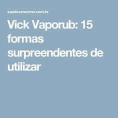 Vick Vaporub: 15 formas surpreendentes de utilizar
