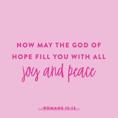 Now may the God of hope fill you with all Joy and Peace. Bible Quotes About Faith, Wisdom Bible, Bible Verses For Women, Bible Encouragement, Bible Verses Quotes, Faith Quotes, Scriptures, Jesus Christ Quotes, Jesus Bible