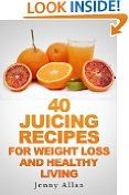 #9: 40 Juicing Recipes For Weight Loss and Healthy Living (Juicer Recipes Book) - http://frugalreads.com/9-40-juicing-recipes-for-weight-loss-and-healthy-living-juicer-recipes-book/ -