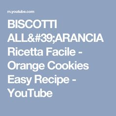 BISCOTTI ALL'ARANCIA Ricetta Facile - Orange Cookies Easy Recipe - YouTube