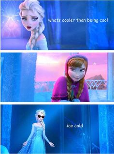 """Elsa is like, """"Listen, sistar. I know all and you don't. Deal with it, homie."""""""