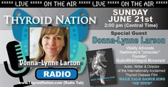 Listen LIVE to Donna-Lynne Larson.... Actress, Writer, Producer and Hashimoto's unraveler on Thyroid Nation RADIO: http://thyroidnation.com/thyroid-nation-radio/  Sunday's 3pm EST, 2pm CT, 1pm MT, 12pm CT  Talking diagnosis, thyroid, hashimoto's and more....