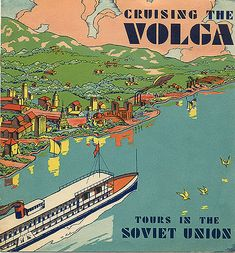 Cruising the Volga: Stalin's Soviet Union Tourism Advertisements for Foreigners in 1930s