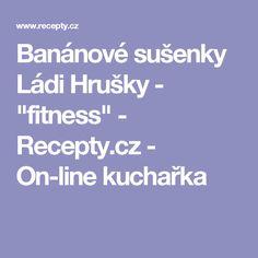 """Banánové sušenky Ládi Hrušky - """"fitness"""" - Recepty.cz - On-line kuchařka"""