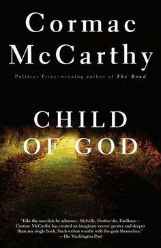 """Child Of God""  ***  Cormac McCarthy  (1993)"