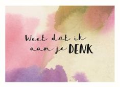 - condoleance-kaart-weet-dat-ik-aan-je-denk Condolences, More Than Words, Sweet Memories, True Words, School Projects, Words Quotes, Mood Boards, Life Lessons, Thinking Of You