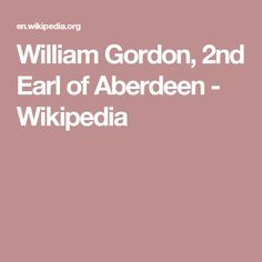 William Gordon, 2nd Earl of Aberdeen - Wikipedia
