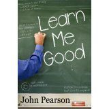 Learn Me Good (Kindle Edition)By John Pearson