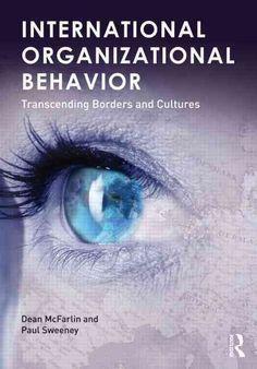 International Organizational Behavior: Transcending Borders and Cultures