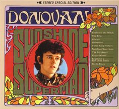 Fall of 1966, we were singing a lot along with Donovan's Sunshine Superman. The LP had been out just a little over 1 month. Songs on it included the title track, Season of The Witch, Three King Fishers and Guinevere. Donovan was a big ticket into the major pathway of the psychedelic era by fall 1966.