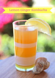 Lemon Ginger Kombucha the antiinflammatory drink! ~Cultured Food Life
