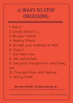 11 ways to stop obsessing: Positive Psychology + Life Hacks from a coach who knows ~ http://alexandrajamieson.com/11-ways-to-stop-obsessing/