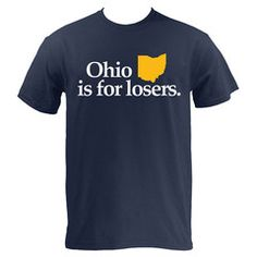 #MGoBlog Originals! #GoBlue  Ohio is for Losers - Navy