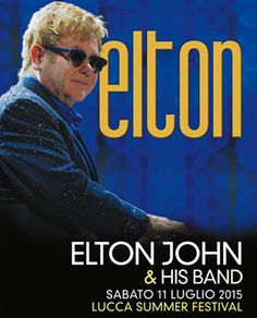 ELTON JOHN - July the 11th in Lucca! #luccasummer