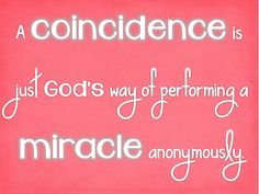 God's winks ...