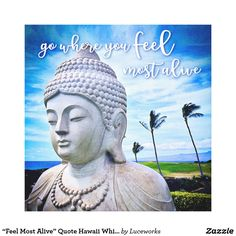 """Feel Most Alive"" Quote Hawaii White Buddha Photo Square Art Canvas"