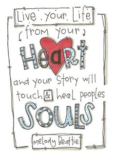 Heart & Soul ~ I am a living example of this truth, and so are those who touched and healed my soul~SRG