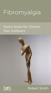 Fibromyalgia: God's Grace for Chronic Pain Sufferers (FBCM Minibook) [A short but powerful read for folks that aren't big readers.]