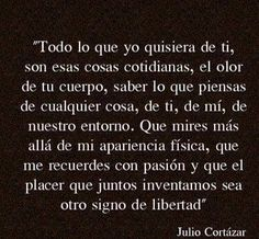 Conoce toto un repertorio de frases de Julio Cortázar en... http://pensamientos.cc/