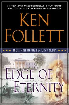 EDGE OF ETERNITY, by Ken Follett. Five interrelated families grapple with the events of the 1960s through the 1980s; Book 3 of the Century Trilogy. #atyourlibrary #pspl #checkitout