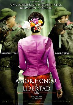 Amor, Honor y Libertad (The Lady) / Basada en la historia de Aung San Suu Kyi y su lucha pacífica por la democracia en Birmania.