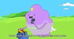 You should be able to wear whatever you want, whenever you want, and feel nothing short of fantastic. | 21 Important Lessons Lumpy Space Princess Taught Us About Feminism