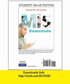 MIS Essentials, Student Value Edition (9780136076247) David M. Kroenke , ISBN-10: 0136076246  , ISBN-13: 978-0136076247 ,  , tutorials , pdf , ebook , torrent , downloads , rapidshare , filesonic , hotfile , megaupload , fileserve
