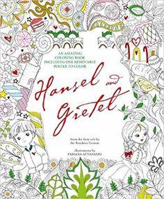 Hansel And Gretel An Amazing Colouring Book Fabiana Attanasio 9788854412217 Amazon