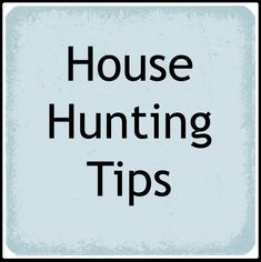 6 Key House Hunting Tips- Love, Pasta and a Tool Belt