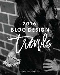 2016 Blog Design Trends, blogging trends for 2016, blog tips