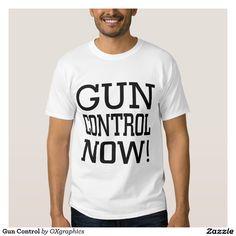 Gun Control Tshirts