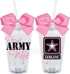 Proud Army Wife Girlfriend Mom 16oz Personalized Acrylic Tumbler. May need to do some of these for the air force of course!