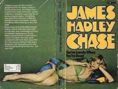 You're Lonely When You're Dead by James Hadley Chase.