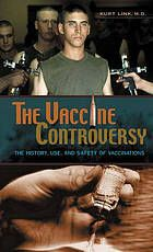 The vaccine controversy : the history, use, and safety of vaccinations (eBook, 2005) [University of Nebraska Omaha]